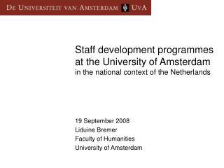 19 September 2008 Liduine Bremer  Faculty of Humanities University of Amsterdam