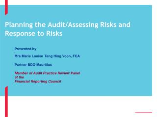 Planning the Audit/Assessing Risks and Response to Risks
