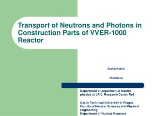 Transport of Neutrons and Photons in Construction Parts of VVER‑1000 Reactor