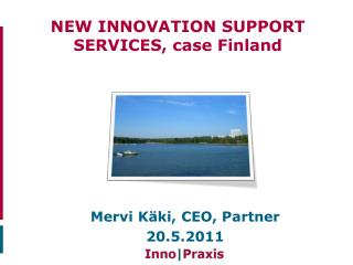 NEW INNOVATION SUPPORT SERVICES, case Finland