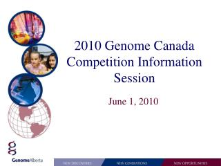 2010 Genome Canada Competition Information Session
