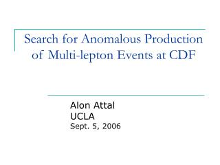 Search for Anomalous Production of Multi-lepton Events at CDF