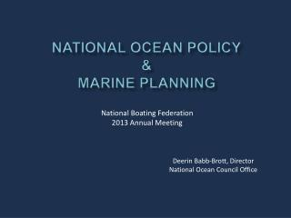 National Ocean Policy & Marine Planning