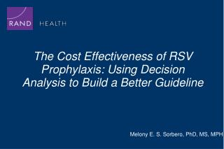 The Cost Effectiveness of RSV Prophylaxis: Using Decision Analysis to Build a Better Guideline