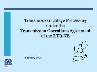 Transmission Outage Processing under the Transmission Operations Agreement of the RTO-NE