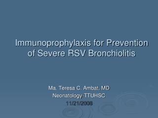 Immunoprophylaxis for Prevention of Severe RSV Bronchiolitis