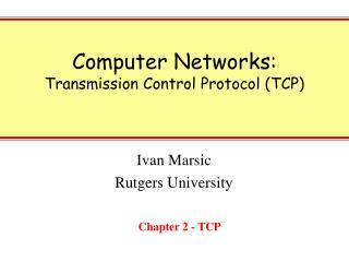 Computer Networks: Transmission Control Protocol (TCP)