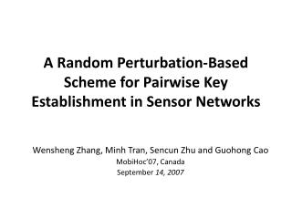 A Random Perturbation-Based Scheme for Pairwise Key Establishment in Sensor Networks