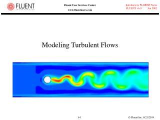Modeling Turbulent Flows