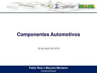 Fabio Real e Marcelo Monteiro Inmetro/Dconf