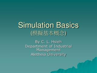 Simulation Basics ( 模擬基本概念 )