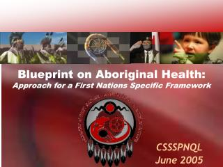 Blueprint on Aboriginal Health: Approach for a First Nations Specific Framework