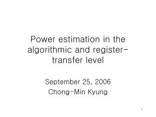Power estimation in the algorithmic and register-transfer level