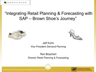 """Integrating Retail Planning & Forecasting with SAP – Brown Shoe's Journey"""