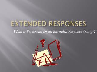 Extended  Responses