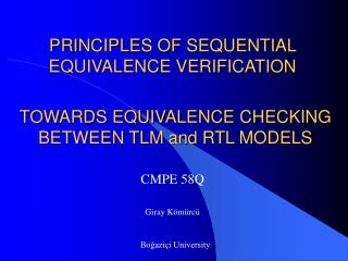 TOWARDS EQUIVALENCE CHECKING BETWEEN TLM and RTL MODELS