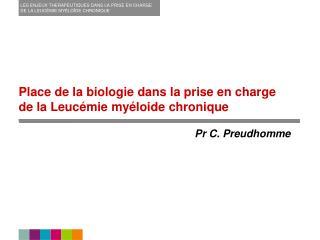 Place de la biologie dans la prise en charge de la Leucémie myéloide chronique