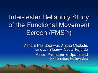 Inter-tester Reliability Study of the Functional Movement Screen FMSTM