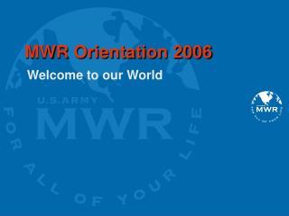 MWR Orientation 2006