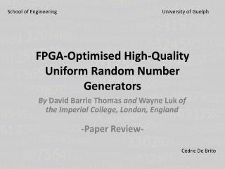 FPGA- Optimised  High- Quality Uniform  Random Number Generators
