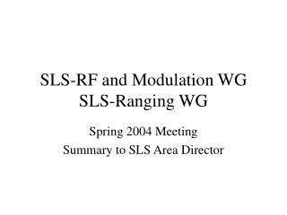 SLS-RF and Modulation WG SLS-Ranging WG