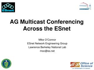 AG Multicast Conferencing Across the ESnet