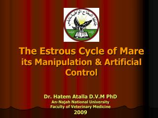 The Estrous Cycle of Mare  its Manipulation  Artificial Control