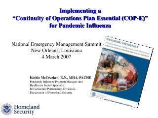 Kathie McCracken, R.N., MHA, FACHE Pandemic Influenza Program Manager and  Healthcare Sector Specialist  Infrastructure