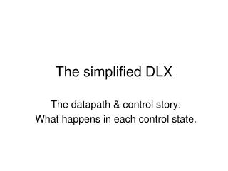 The simplified DLX