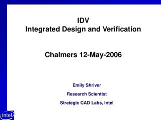 IDV Integrated Design and Verification Chalmers 12-May-2006