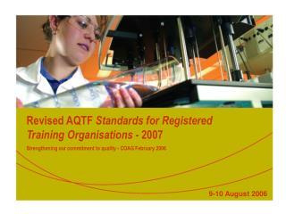 Revised AQTF  Standards for Registered Training Organisations -  2007