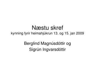 Næstu skref kynning fyrir heimahjúkrun 13. og 15. jan 2009