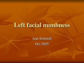 Left facial numbness