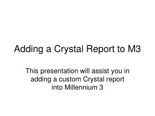 Adding a Crystal Report to M3