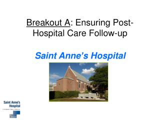 Breakout A : Ensuring Post-Hospital Care Follow-up