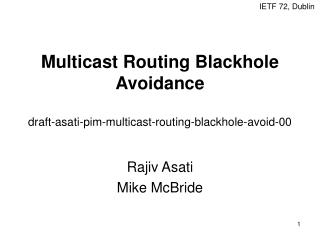 Multicast Routing Blackhole Avoidance draft-asati-pim-multicast-routing-blackhole-avoid-00