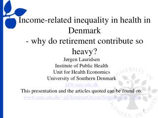 Income-related inequality in health in Denmark - why do retirement contribute so heavy?