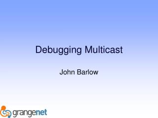 Debugging Multicast