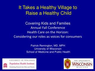 Covering Kids and Families Annual Fall Conference Health Care on the Horizon: