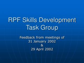 RPF Skills Development Task Group
