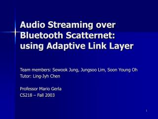 Audio Streaming over Bluetooth Scatternet:  using Adaptive Link Layer