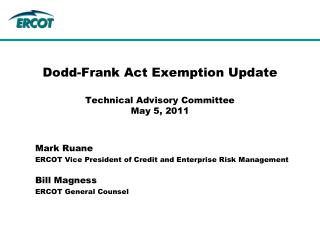Dodd-Frank Act Exemption Update Technical Advisory Committee May 5, 2011
