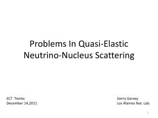 Problems In Quasi-Elastic Neutrino-Nucleus Scattering
