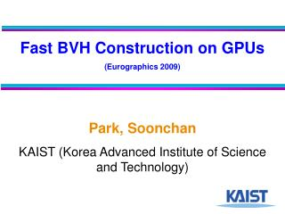 Fast BVH Construction on GPUs (Eurographics 2009)