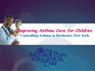 Improving Asthma Care for Children Controlling Asthma in Rochester, New York