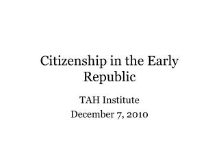 Citizenship in the Early Republic