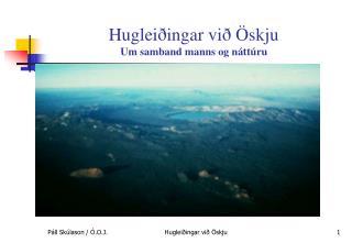 Hugleiðingar við Öskju Um samband manns og náttúru