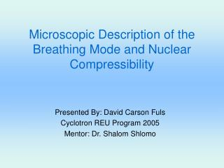 Microscopic Description of the Breathing Mode and Nuclear Compressibility
