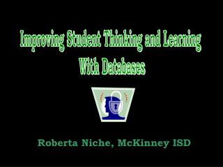 Improving Student Thinking and Learning  With Databases