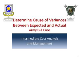 Determine Cause of Variances Between Expected and Actual  Army G-1 Case